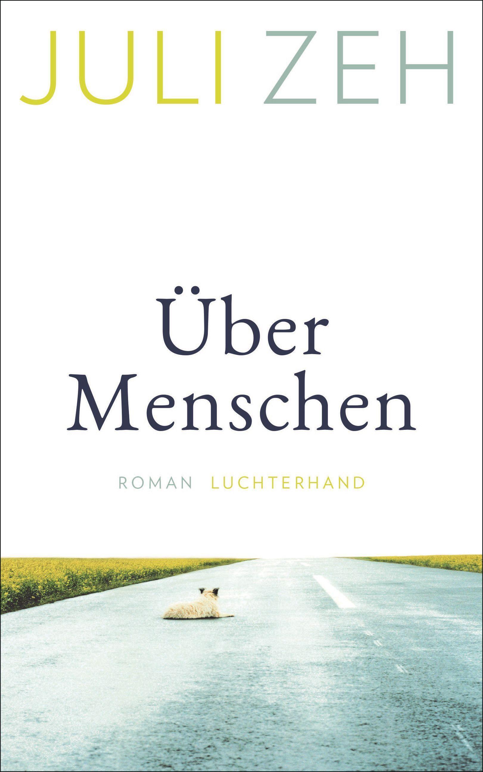 Cover: 9783630876672 | Über Menschen | Roman | Juli Zeh | Buch | Deutsch | 2021