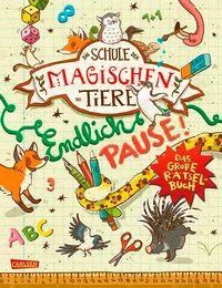 Cover: 9783551186607 | Die Schule der magischen Tiere: Endlich Pause! Das große Rätselbuch