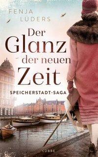 Cover: 9783785726853   Der Glanz der neuen Zeit   Speicherstadt-Saga   Fenja Lüders   Buch