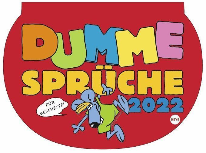 Cover: 9783840181993   Dumme Sprüche 2022   Wochenkalender   Kalender   Deutsch   2022