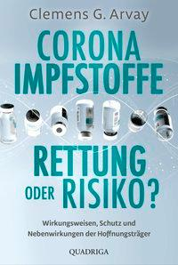 Cover: 9783404074990 | Corona-Impfstoffe: Rettung oder Risiko? | Clemens G. Arvay | Buch