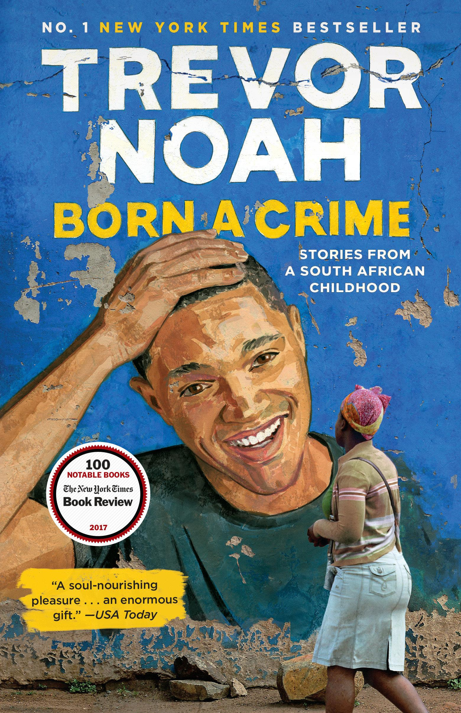 Cover: 9780525509028   Born a Crime   Stories from a South African Childhood   Trevor Noah